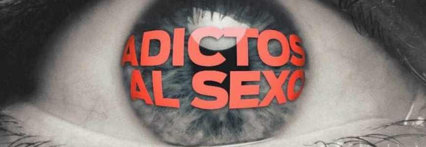 sexo - Adictos al sexo